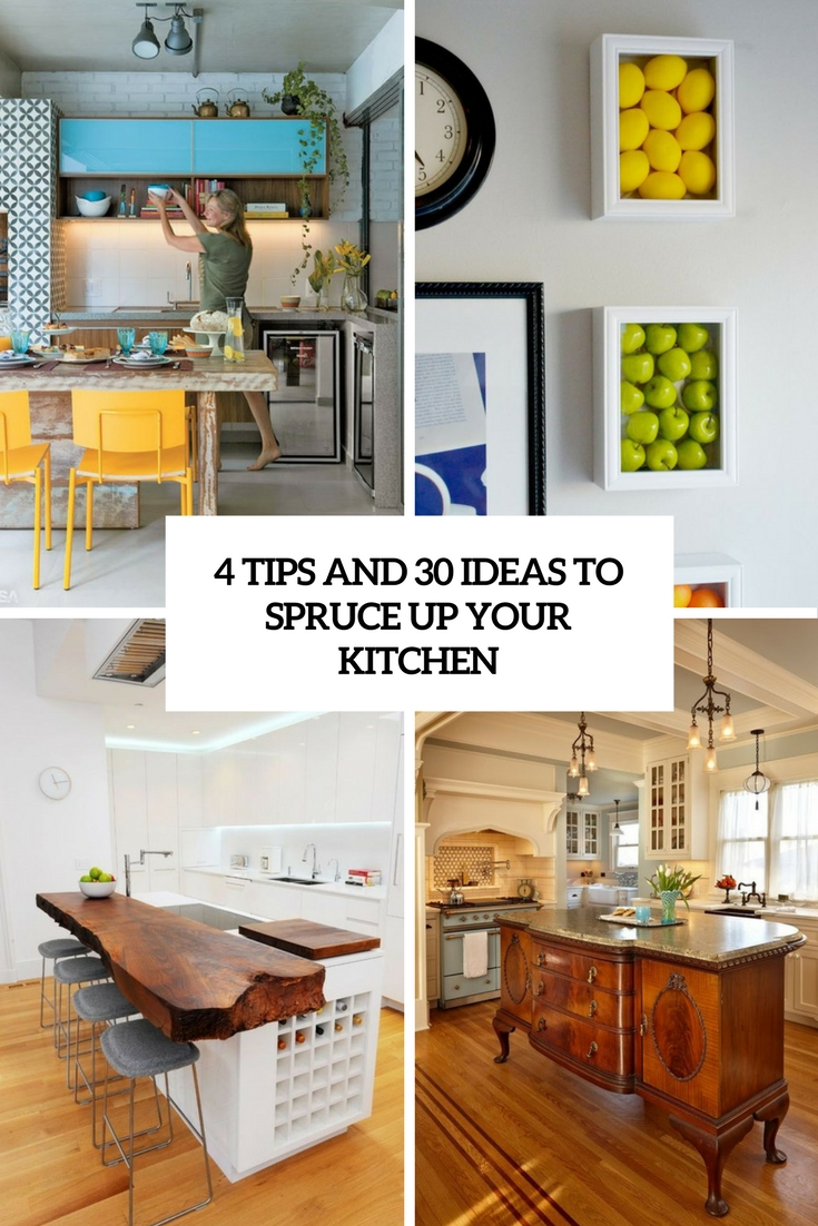 4 Tips And 30 Ideas To Spruce Up Your Kitchen