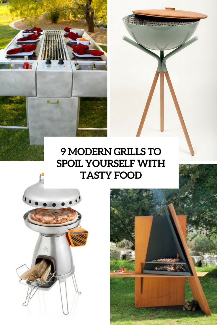 9 Modern Grills To Spoil Yourself With Tasty Food