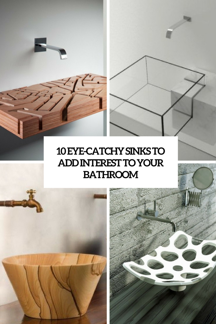10 Eye-Catchy Sinks To Add Interest To Your Bathroom