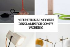 10 functional modenr desk lamps for comfy working cover