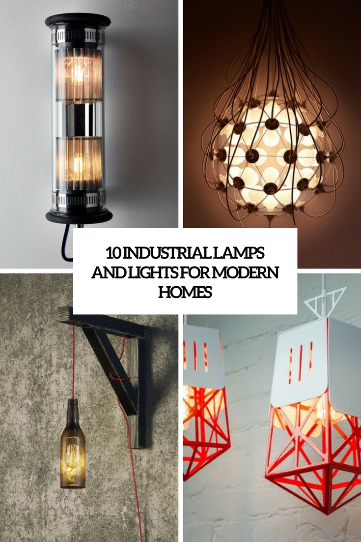 10 Industrial Lamps And Lights For Modern Homes