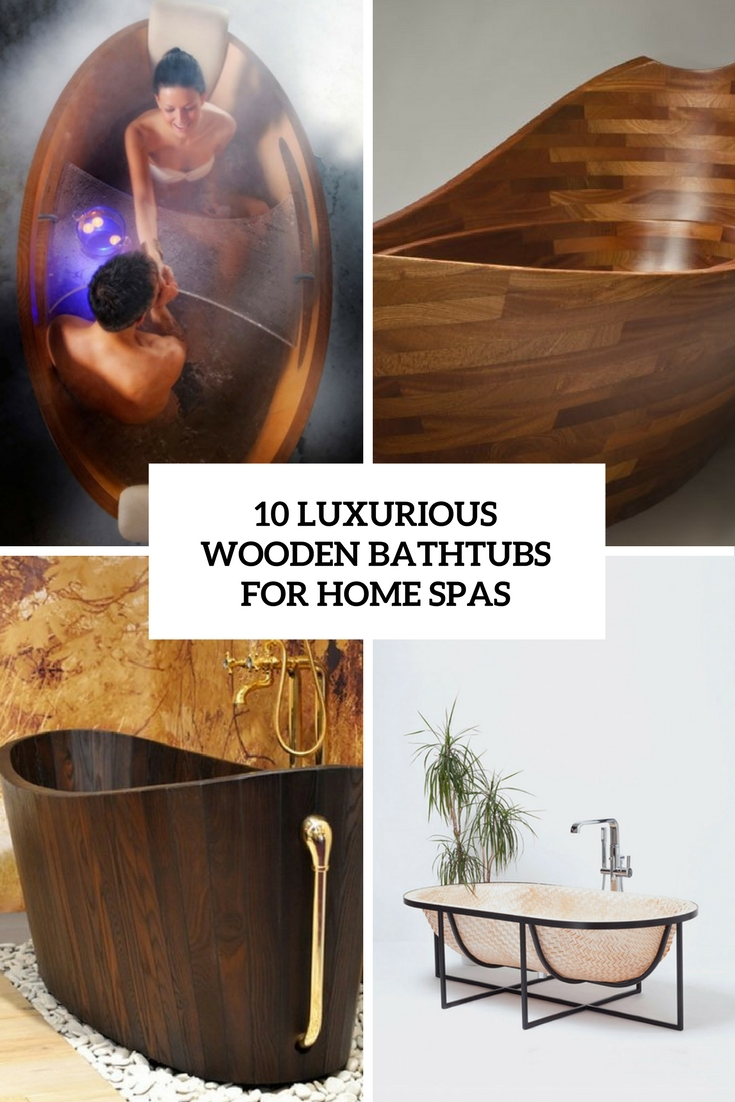 10 Luxurious Wooden Bathtubs For Home Spas