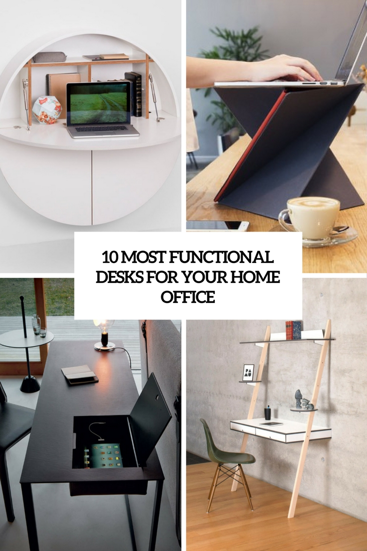 10 Most Functional Desks For Your Home Office