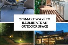 27 smart ways to illuminate an outdoor space cover