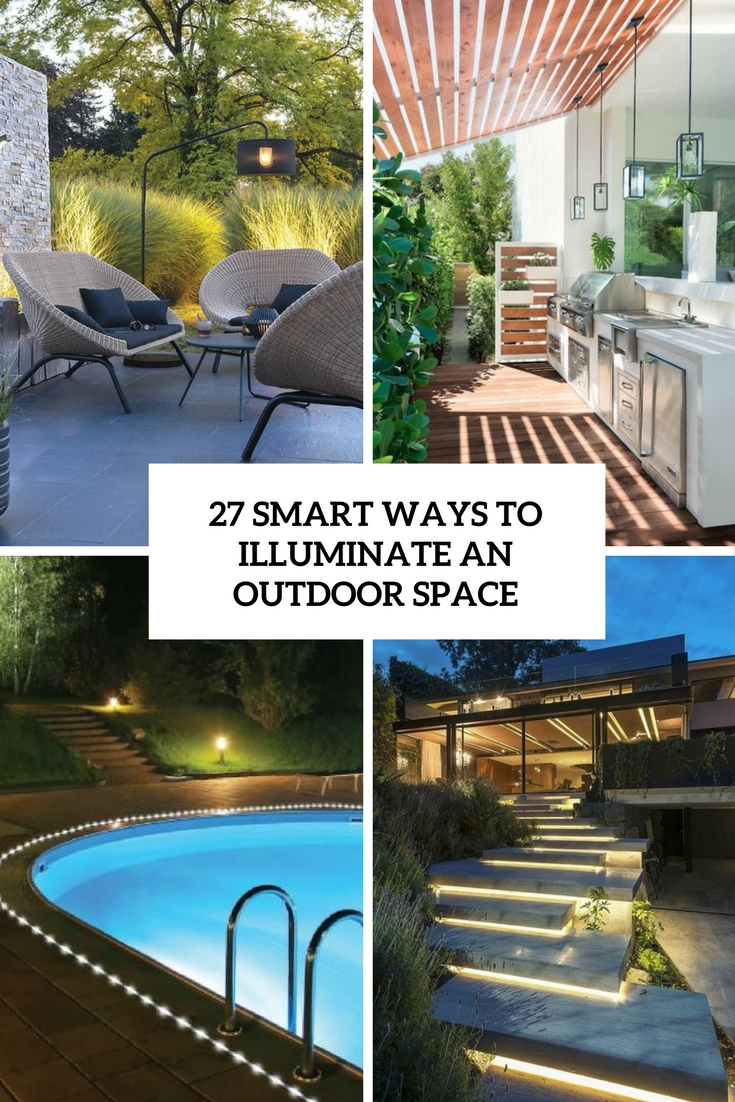 27 Smart Ways To Illuminate An Outdoor Space