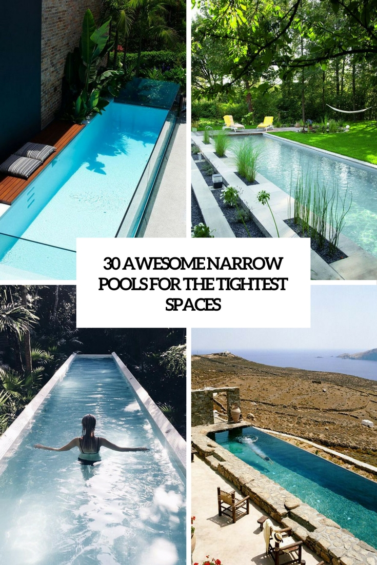 30 Awesome Narrow Pools For The Tightest Spaces