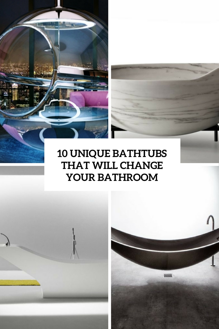 10 Unique Bathtubs That Will Change Your Bathroom