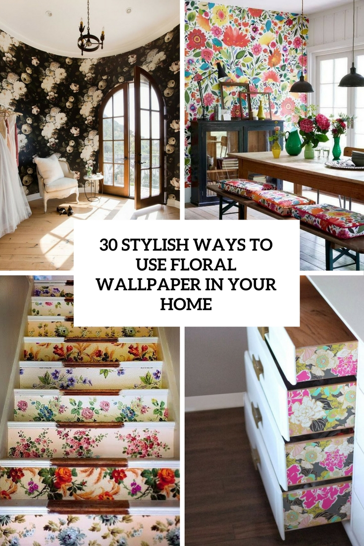 stylish ways to use floral wallpaper in your home cover