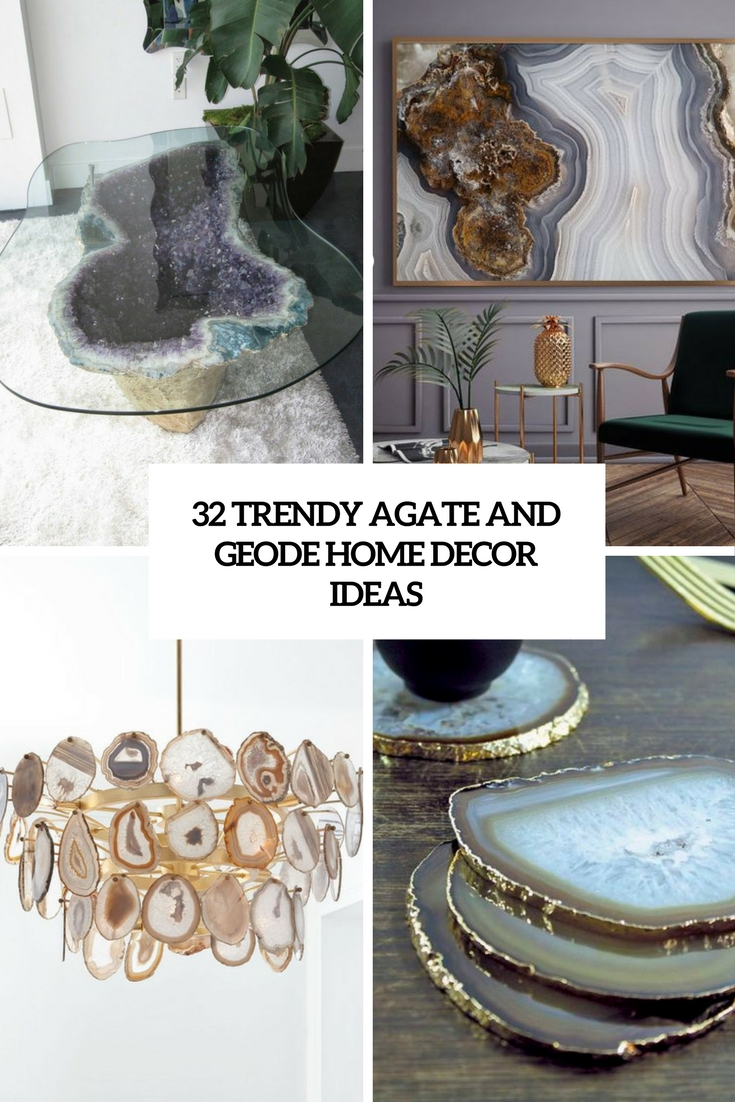 32 Trendy Agate And Geode Home Décor Ideas