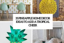 35 pineapple home decor ideas to add a tropical cheer cover