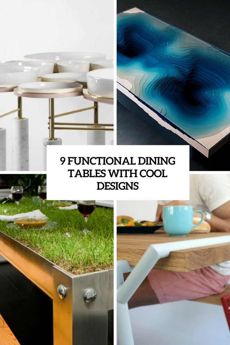 9 Functional Dining Tables With Cool Designs