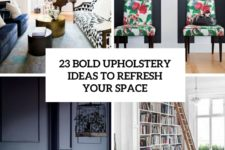 23 bold upholstery ideas to refresh your space cover