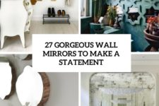 27 gorgeous wall mirrors to make a statement cover