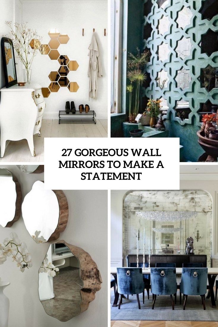 27 Gorgeous Wall Mirrors To Make A Statement