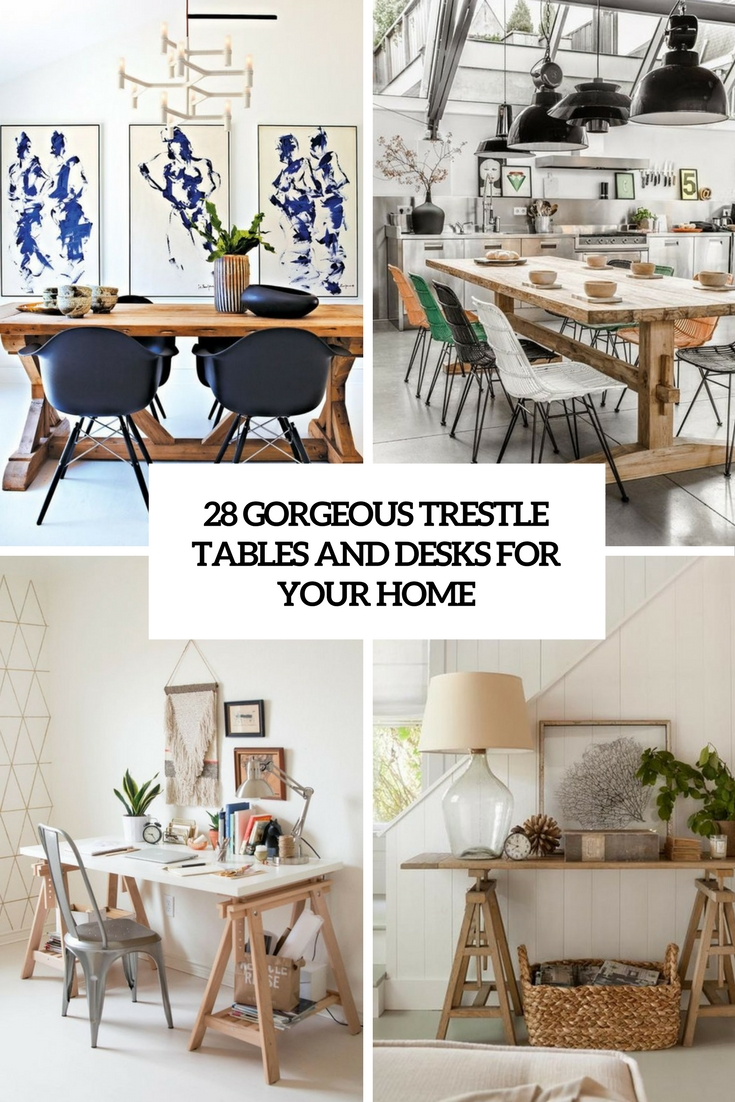 28 Gorgeous Trestle Tables And Desks For Your Home