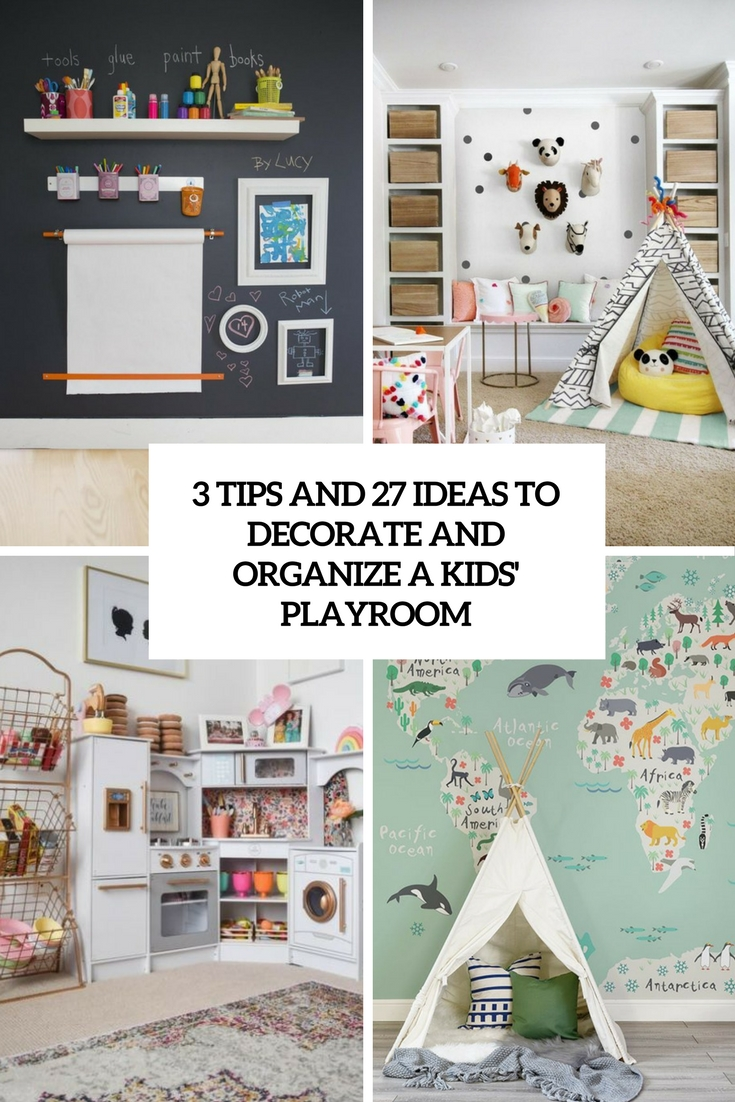 3 tips and 27 ideas to decorate and organize a kids' playroom cover