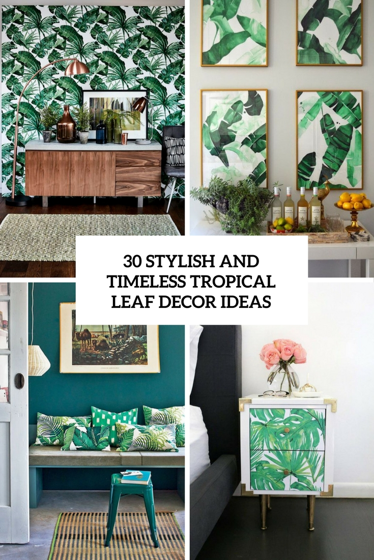 30 Stylish And Timeless Tropical Leaf Décor Ideas