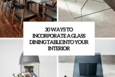 30 ways to incorporate a glass dining table into your interior cover