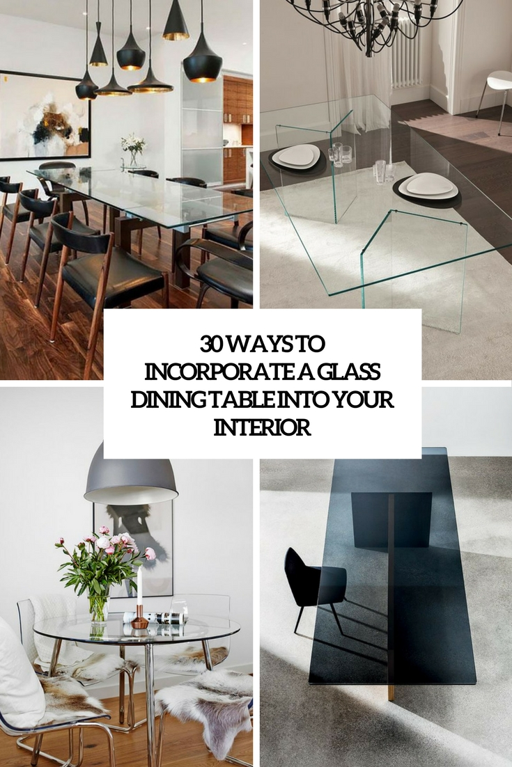 30 Ways To Incorporate A Glass Dining Table Into Your Interior