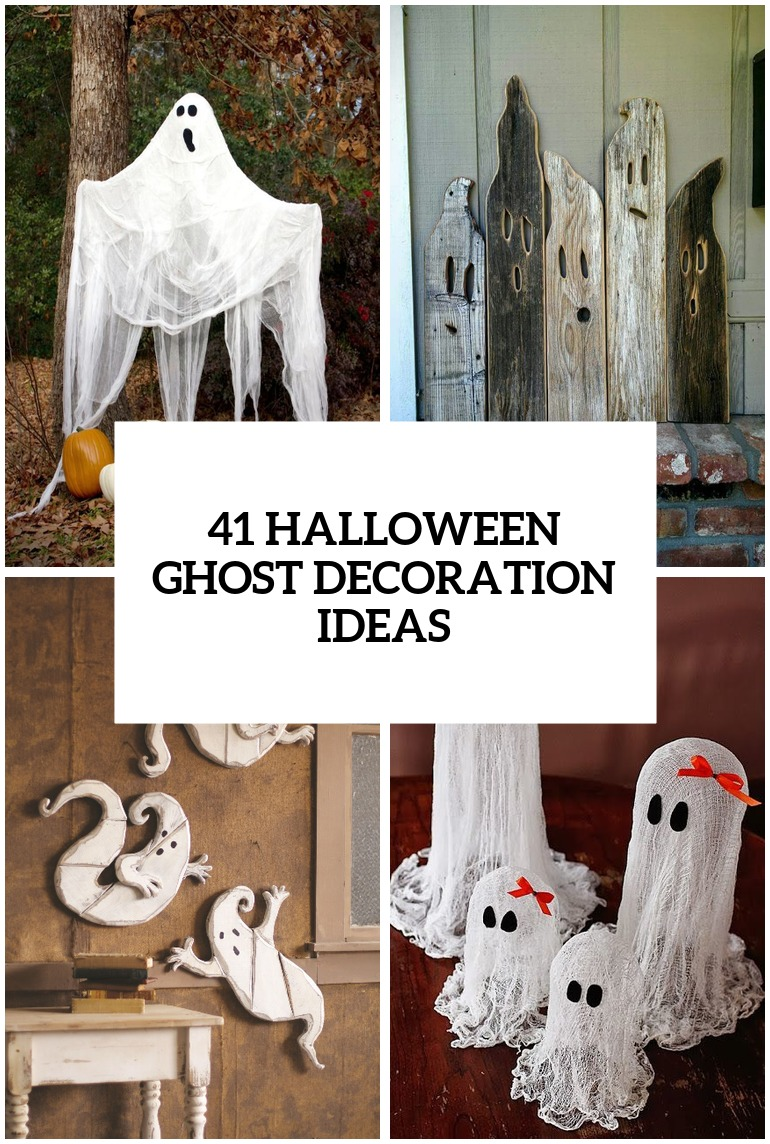 41 Halloween Ghost Decorations For Indoors And Outdoors