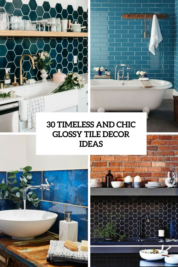 30 Timeless And Chic Glossy Tile Decor Ideas