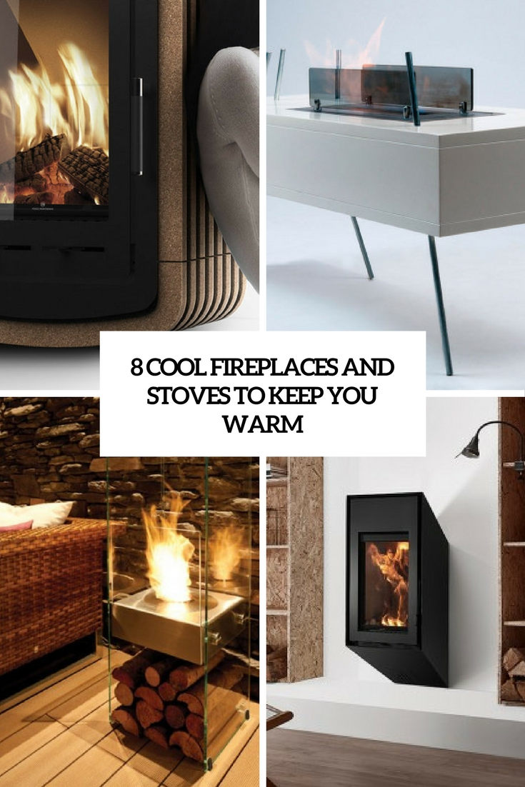 8 Cool Fireplaces And Stoves To Keep You Warm