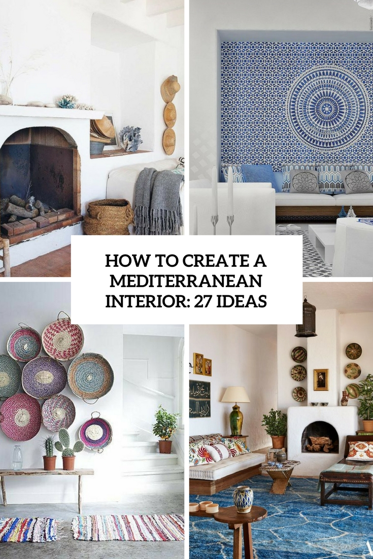 how to create a mediterranean interior 27 ideas cover