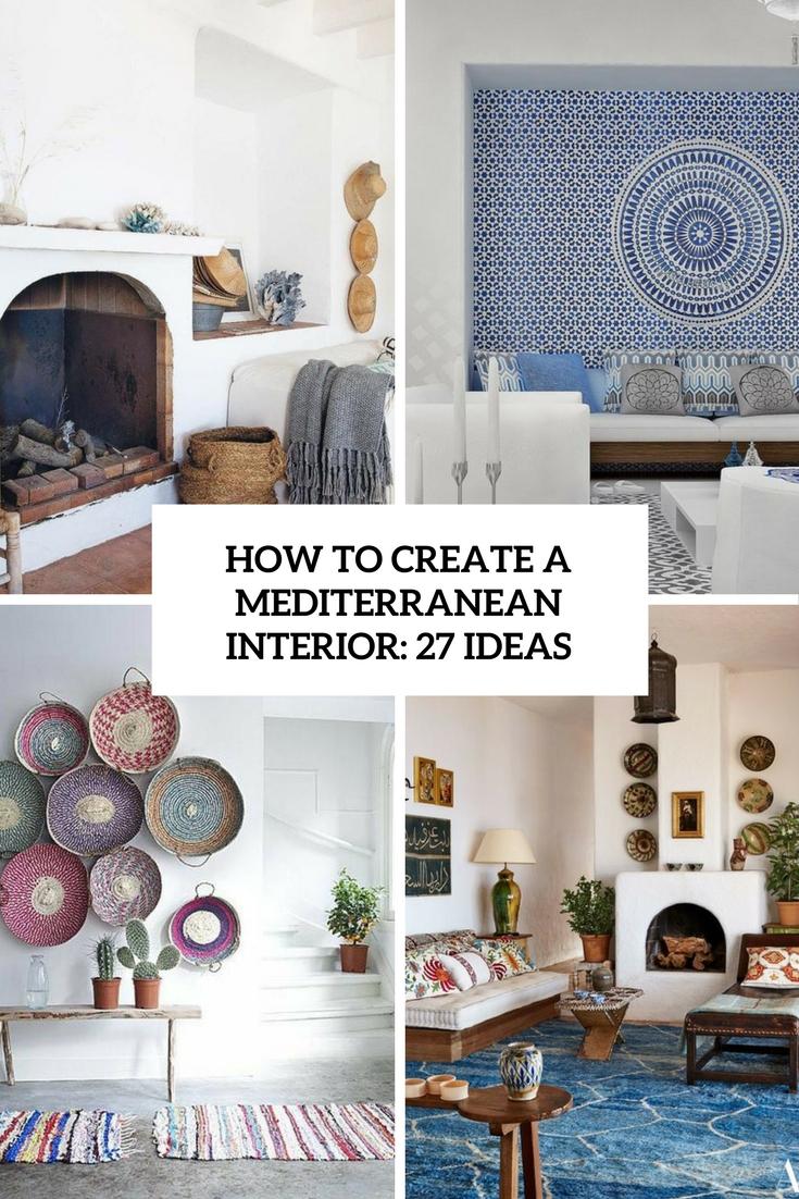 How To Create A Mediterranean Interior: 27 Ideas
