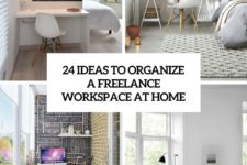 24 ideas to organize a freelance workspace at home cover