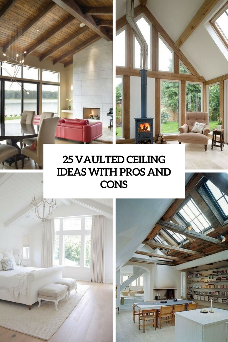25 Vaulted Ceiling Ideas With Pros And Cons Digsdigs