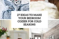 27 ideas to make your bedroom cozier for cold seasons cover