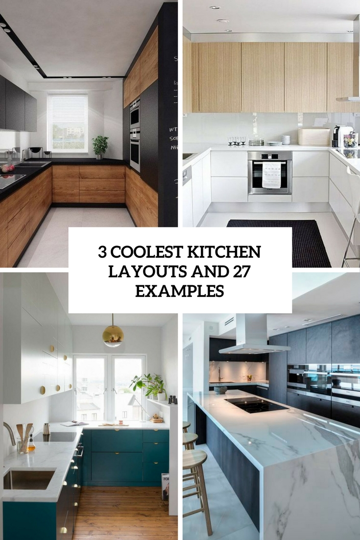 3 coolest kitchen layouts and 27 examples