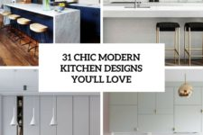 31 chic modern kitchen designs you'll love cover