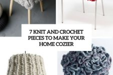 7 knit and crochet pieces to make your home cozier cover