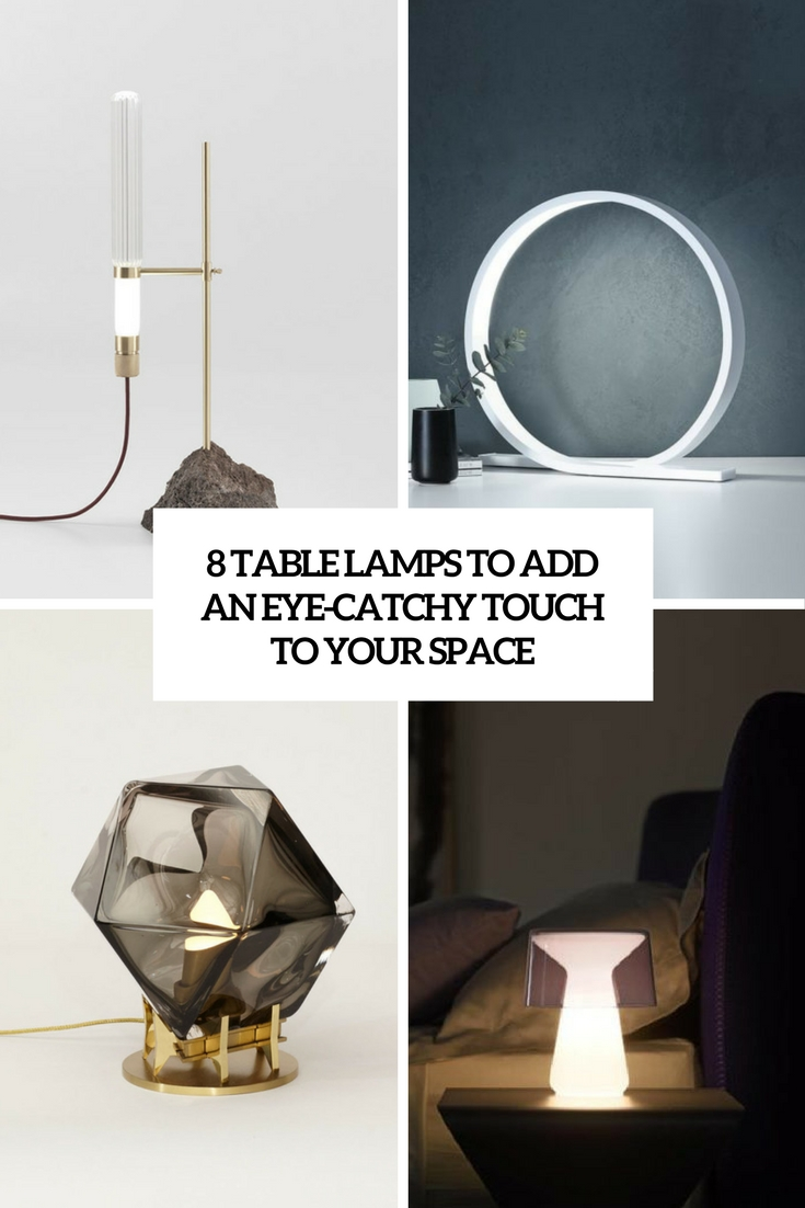 8 Table Lamps To Add An Eye-Catchy Touch To Your Space