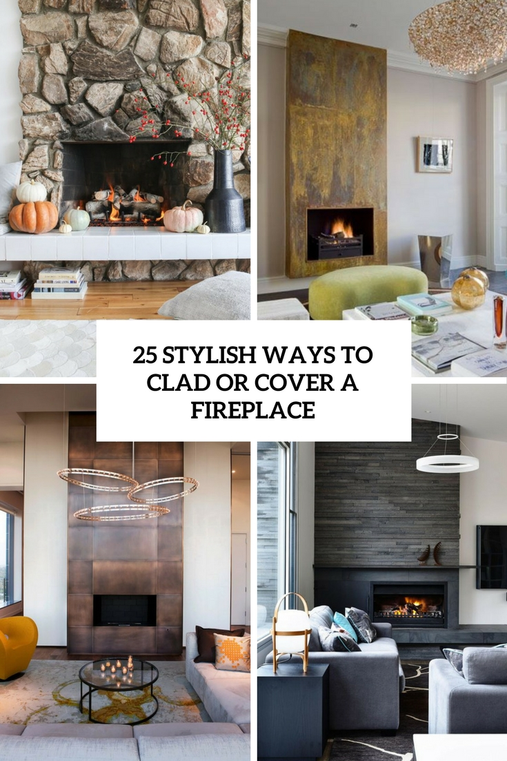 stylish ways to clad or cover a fireplace cover