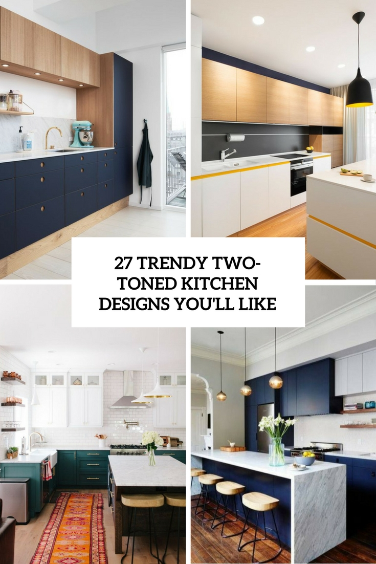 trendy two toned kitchen designs you'll like cover
