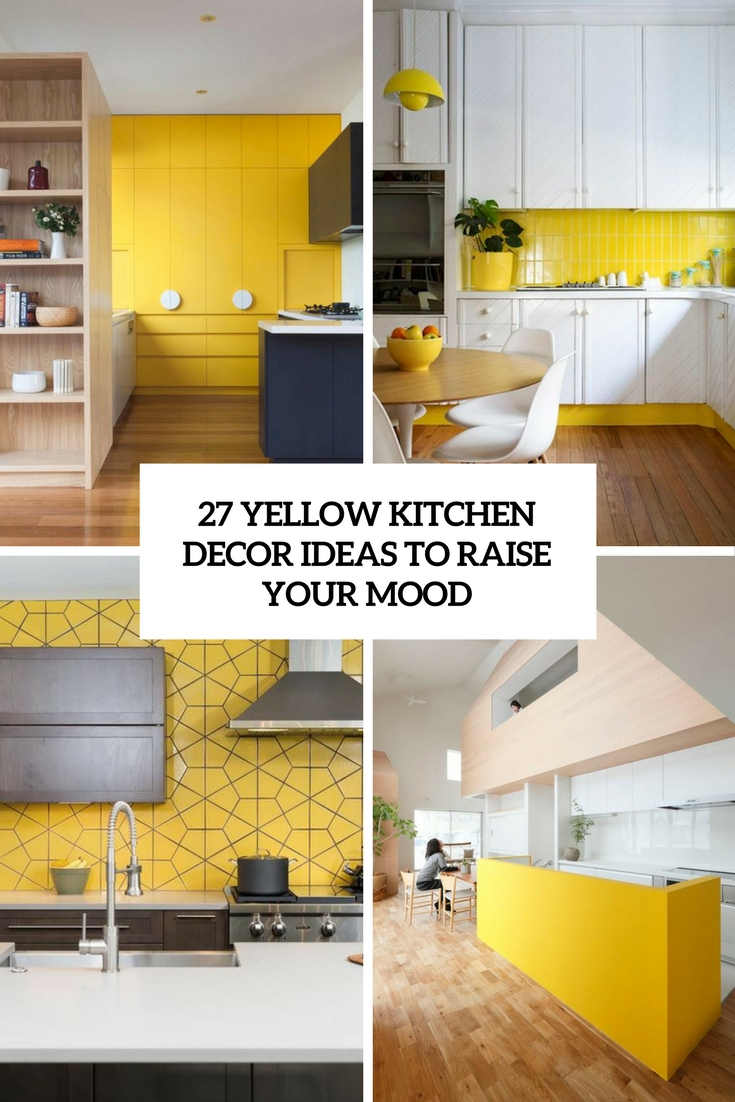 Charming 27 Yellow Kitchen Decor Ideas To Raise Your Mood