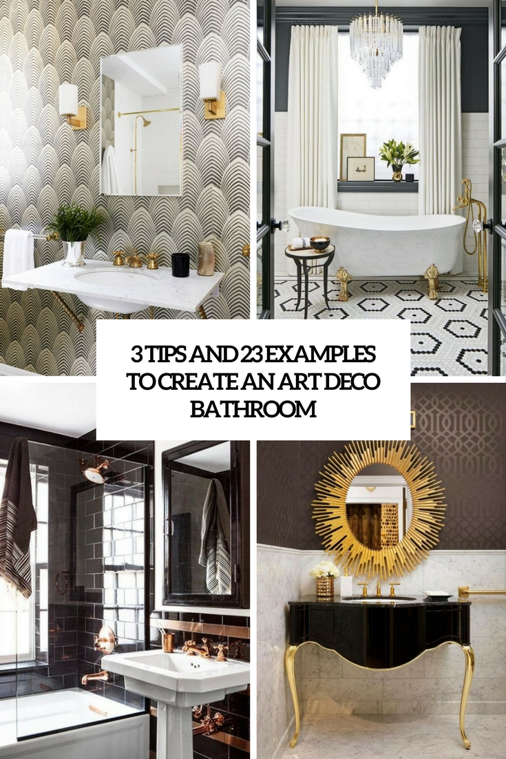 3 tips and 23 examples to create an art deco bathroom
