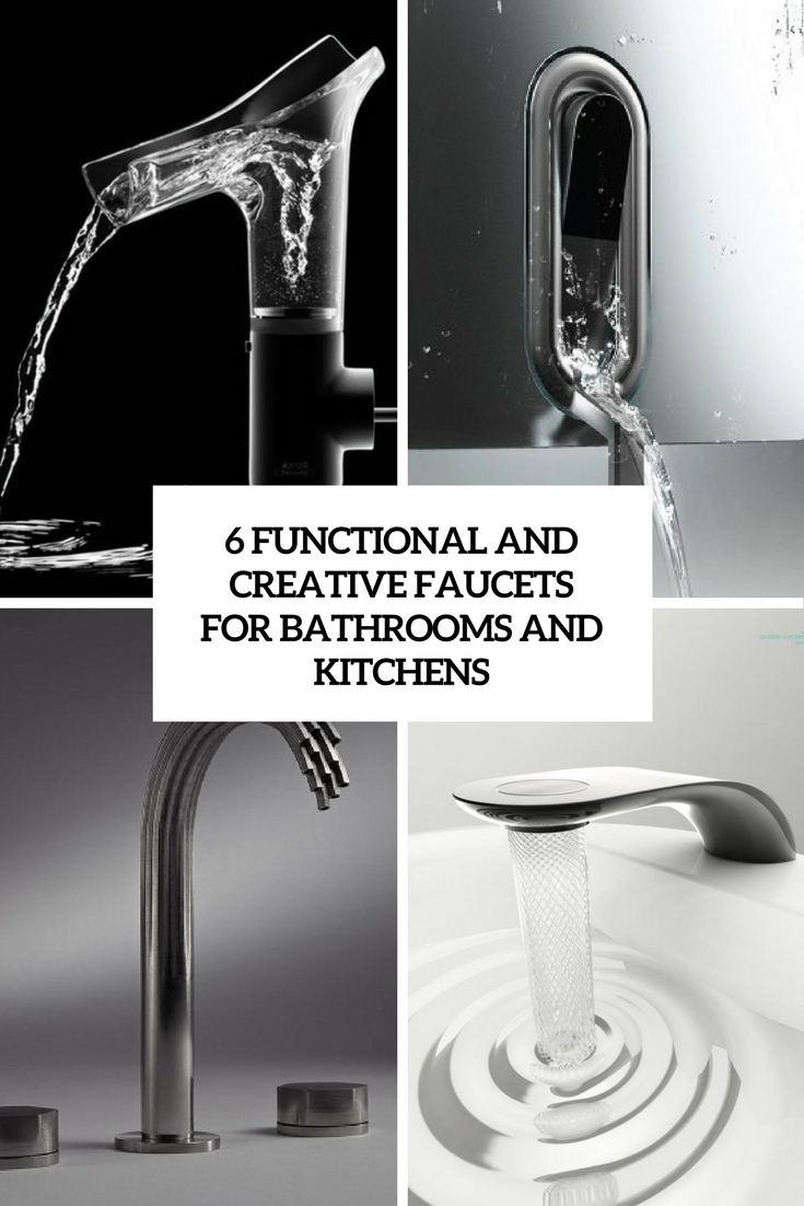 6 functional and creative faucets for bathrooms and kitchens cover