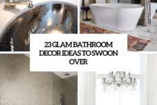 23 glam bathroom deco rideas to swoon over cover