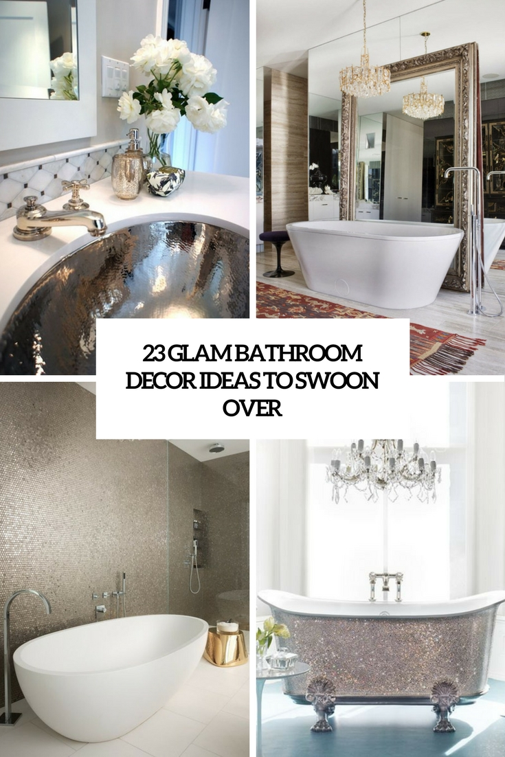 23 Glam Bathroom Decor Ideas To Swoon Over - DigsDigs
