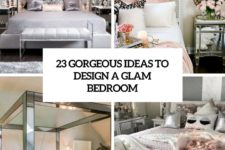 23 gorgeous ideas to design a glam bedroom cover
