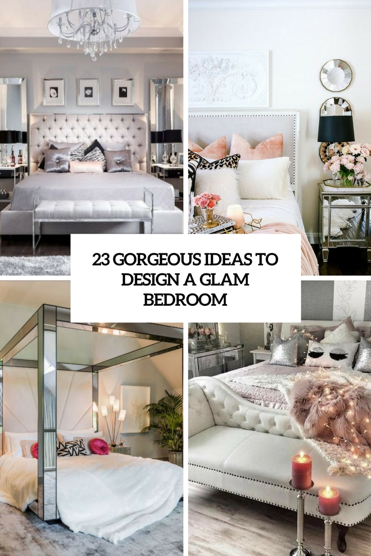 10 Gorgeous Ideas To Design A Glam Bedroom - DigsDigs