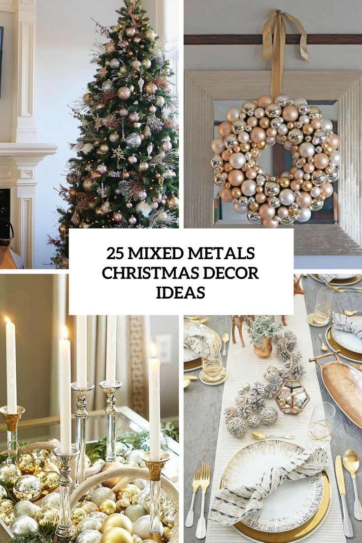 25 Mixed Metals Christmas Decor Ideas