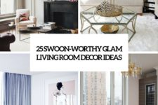25 swoon-worthy glam living room decor ideas cover