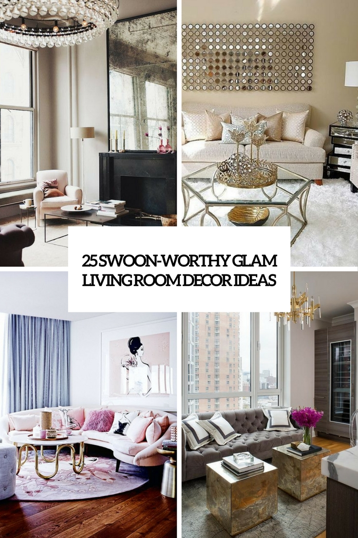 25 swoon worthy glam living room decor ideas digsdigs. Black Bedroom Furniture Sets. Home Design Ideas