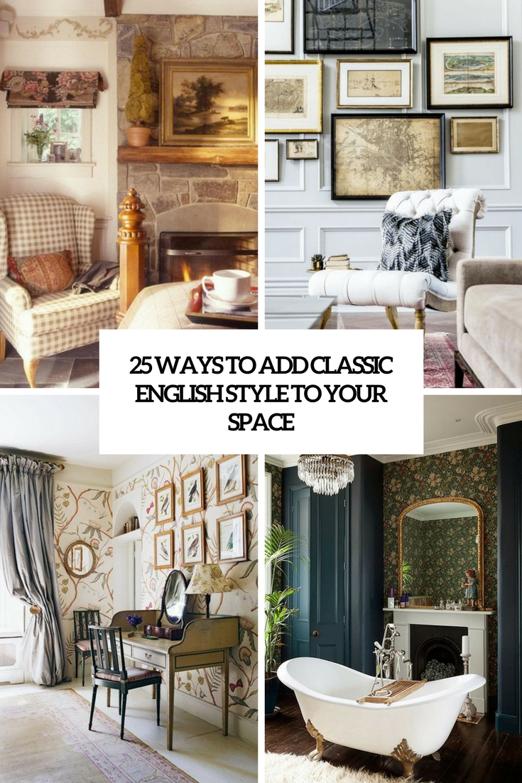 25 Ways To Add Classic English Style To Your Space