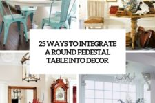 25 ways to integrate a round pedestal table into decor cover