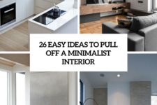 26 easy ideas to pull off a minimalist interior cover